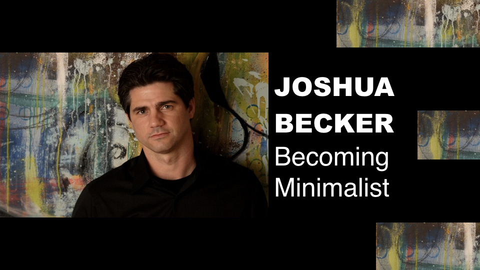 Event joshua becker becoming minimalist 9 march for Becoming minimalist home